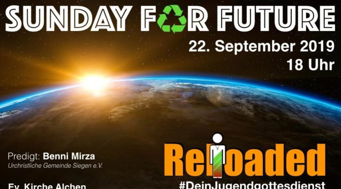 Jugendgottesdienst Reloaded am 22. September 2019 – Thema Sunday for future