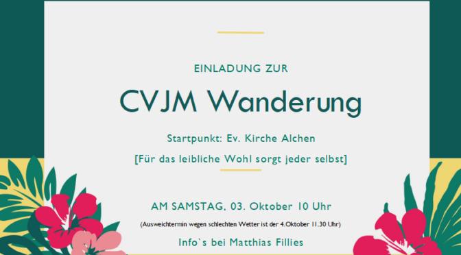 Einladung zur CVJM Wanderung am 3. Oktober 2020 um 10 Uhr, Treffpunkt Kirche Alchen